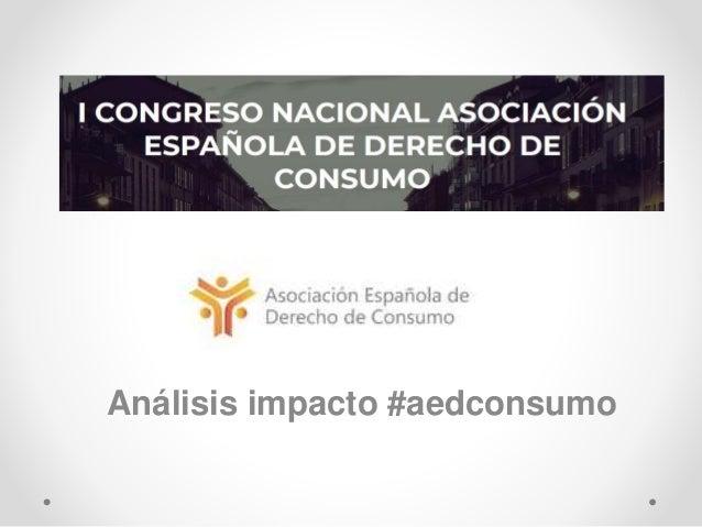 Análisis impacto #aedconsumo