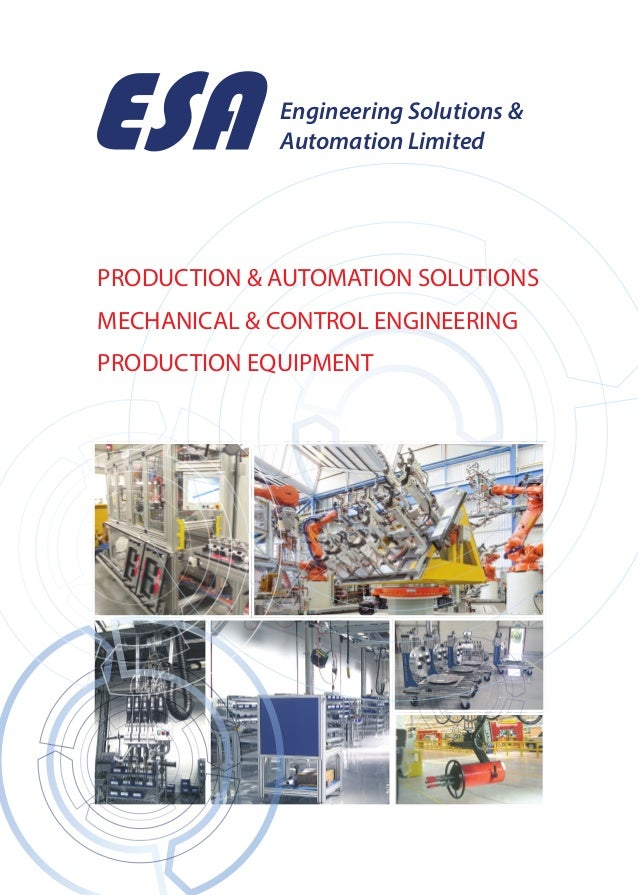 PRODUCTION & AUTOMATION SOLUTIONS MECHANICAL & CONTROL ENGINEERING PRODUCTION EQUIPMENT Engineering Solutions & Automation...