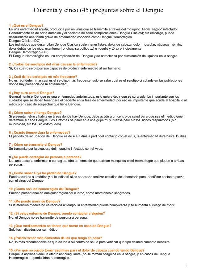 Cuarenta y cinco (45) preguntas sobre el Dengue 1 ¿Qué es el Dengue? Es una enfermedad aguda, producida por un virus que s...