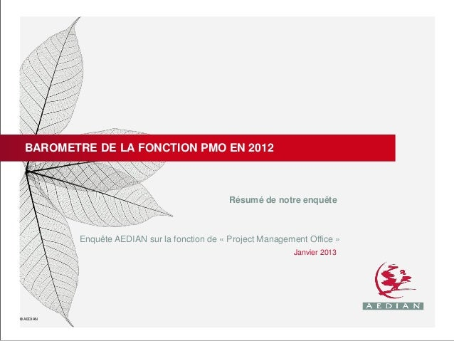 BAROMETRE DE LA FONCTION PMO EN 2012                                               Résumé de notre enquête           Enquê...