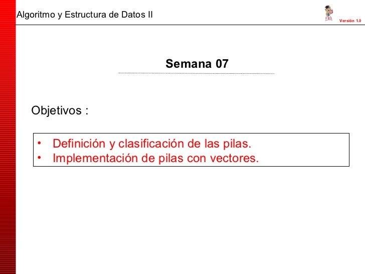 Objetivos : <ul><li>Definición y clasificación de las pilas. </li></ul><ul><li>Implementación de pilas con vectores. </li>...