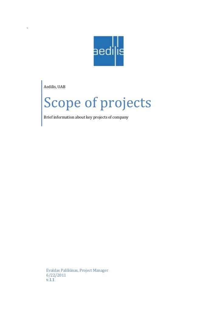 `    Aedilis, UAB    Scope of projects    Brief information about key projects of company     Evaldas Paliliūnas, Project ...