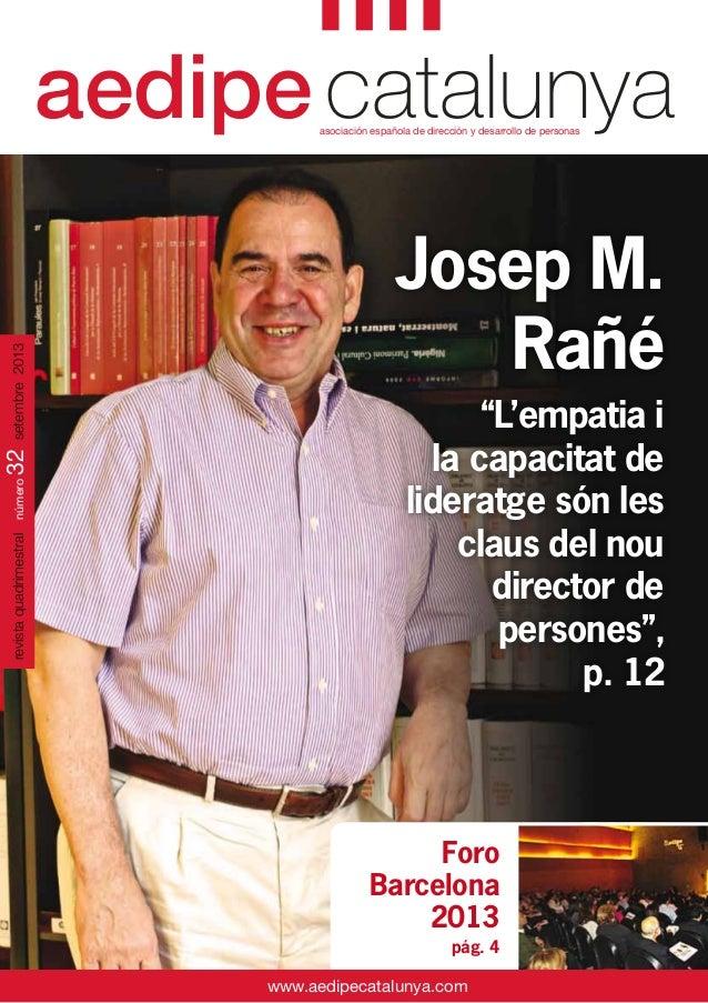 aedipecatalunyaasociación española de dirección y desarrollo de personas www.aedipecatalunya.com onúmer32setembre2013 Jose...