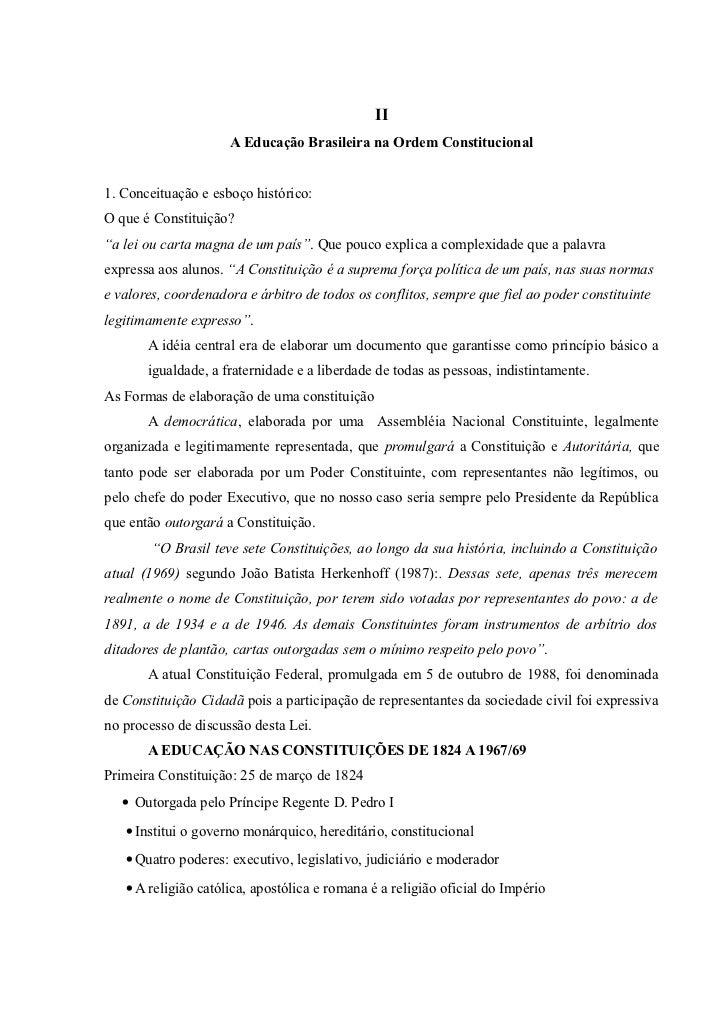 II                     A Educação Brasileira na Ordem Constitucional1. Conceituação e esboço histórico:O que é Constituiçã...