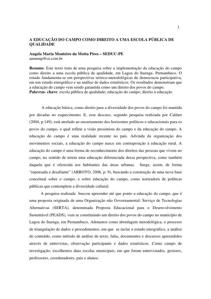 1A EDUCAÇÃO DO CAMPO COMO DIREITO A UMA ESCOLA PÚBLICA DEQUALIDADEAngela Maria Monteiro da Motta Pires – SEDUC-PEammmp@oi....