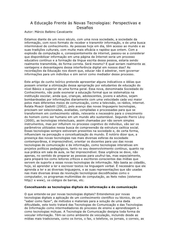 A Educação Frente às Novas Tecnologias: Perspectivas e                          DesafiosAutor: Márcio Balbino CavalcanteEs...