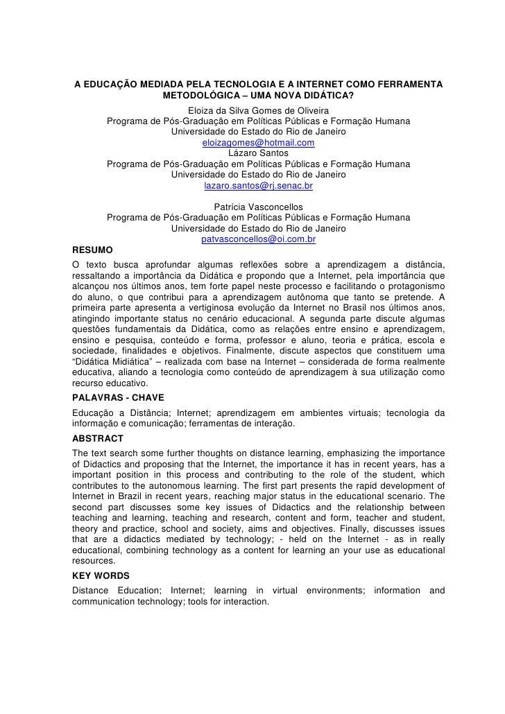 A EDUCAÇÃO MEDIADA PELA TECNOLOGIA E A INTERNET COMO FERRAMENTA                METODOLÓGICA – UMA NOVA DIDÁTICA?          ...