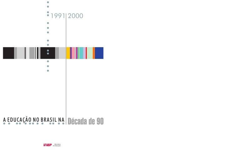Brasília                                          2003A EDUCAÇÃO NO BRASIL NA   Década de 90              1