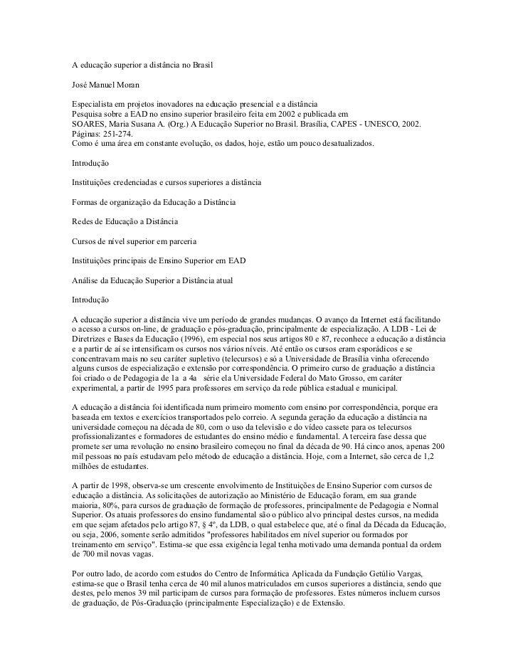 A educação superior a distância no BrasilJosé Manuel MoranEspecialista em projetos inovadores na educação presencial e a d...