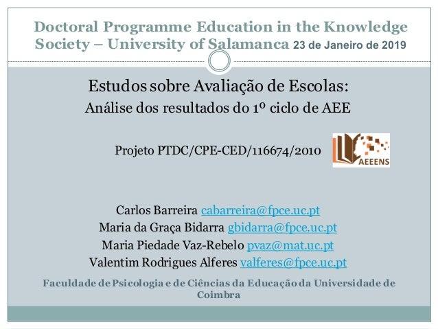 Estudos sobre Avaliação de Escolas: Análise dos resultados do 1º ciclo de AEE Projeto PTDC/CPE-CED/116674/2010 Carlos Barr...