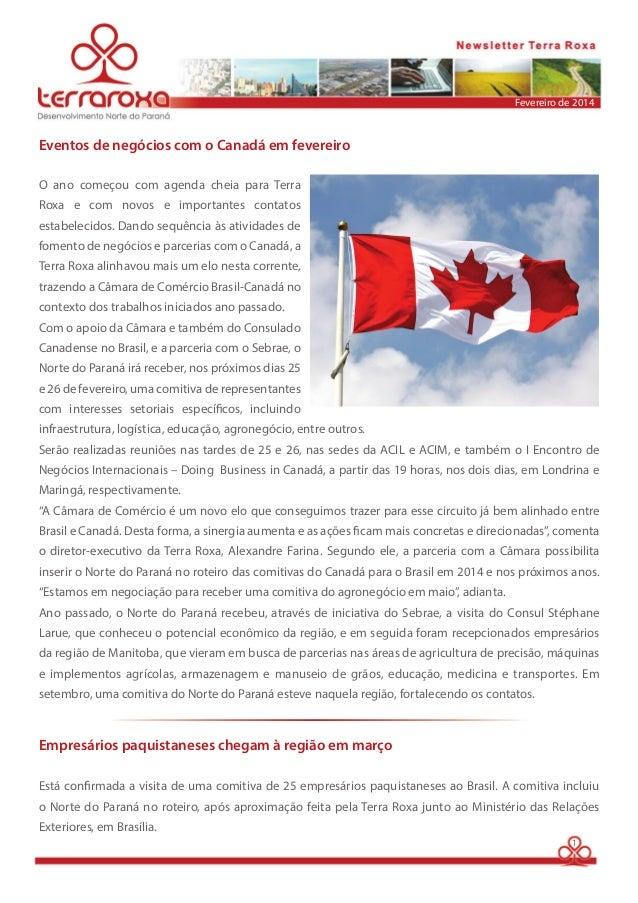 Eventos de negócios com o Canadá em fevereiro  Fevereiro de 2014  O ano começou com agenda cheia para Terra  Roxa e com no...