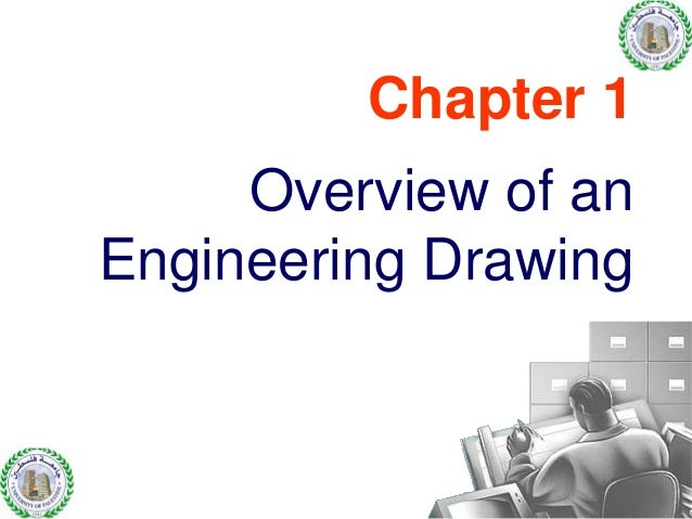 Chapter 1 Overview of an Engineering Drawing