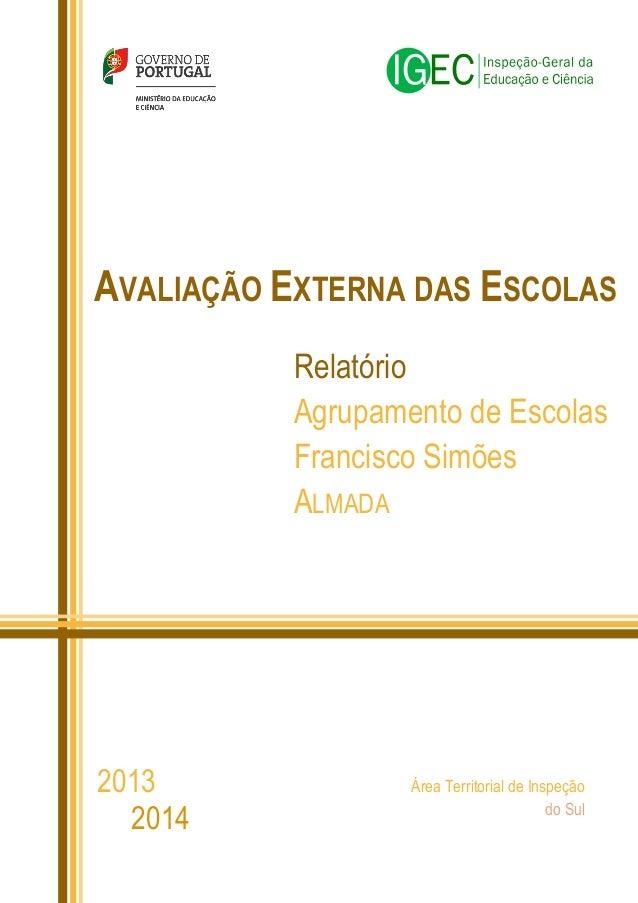 Relatório Agrupamento de Escolas Francisco Simões ALMADA AVALIAÇÃO EXTERNA DAS ESCOLAS Área Territorial de Inspeção do Sul...