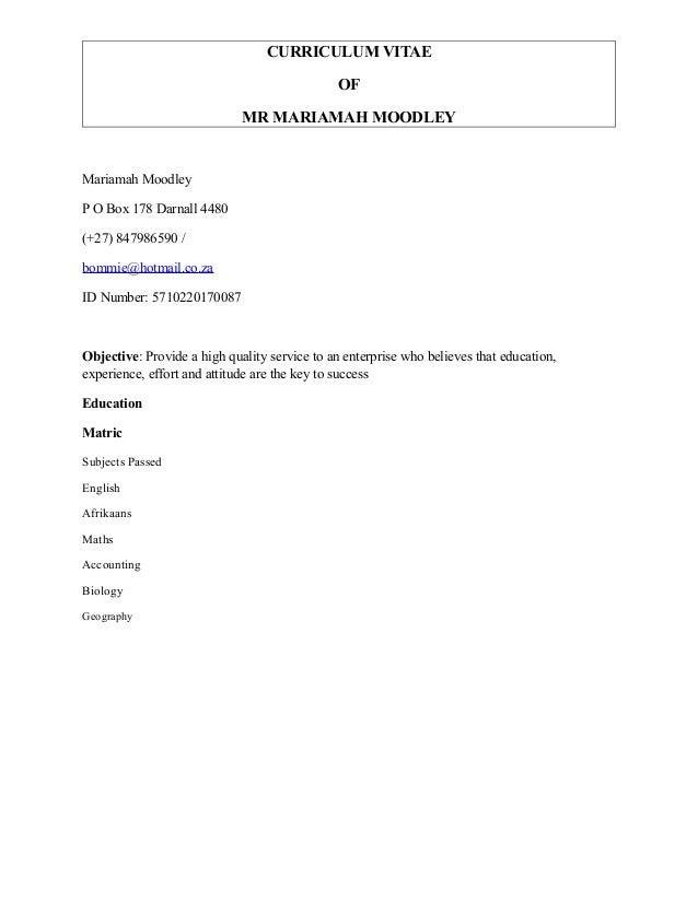 CURRICULUM VITAE OF MR MARIAMAH MOODLEY Mariamah Moodley P O Box 178 Darnall 4480 (+27) 847986590 / bommie@hotmail.co.za I...
