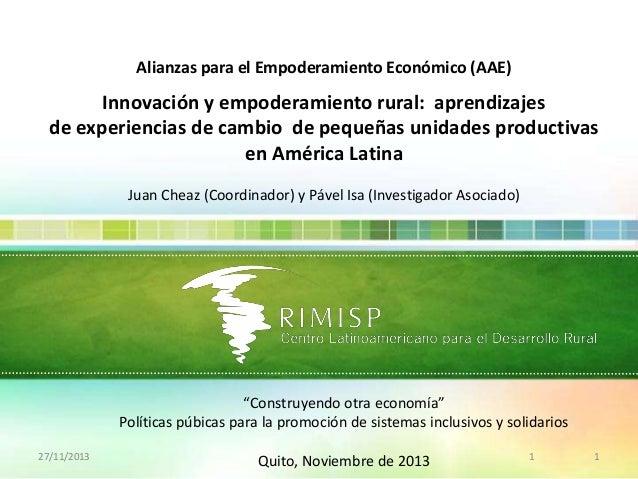 Alianzas para el Empoderamiento Económico (AAE)  Innovación y empoderamiento rural: aprendizajes de experiencias de cambio...