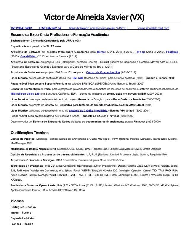 Victor deAlmeidaXavier (VX) +5511964354801 +5581982243154 https://br.linkedin.com/in/victor-xavier-7a15b18 victor.xavier@g...