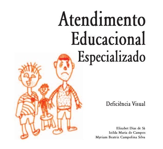 Deficiência Visual            Elizabet Dias de Sá       Izilda Maria de CamposMyriam Beatriz Campolina Silva