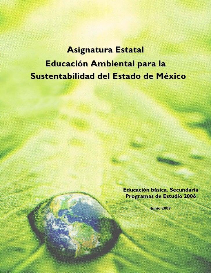 Asignatura Estatal        Educación Ambiental para la     Sustentabilidad del Estado de México       ...