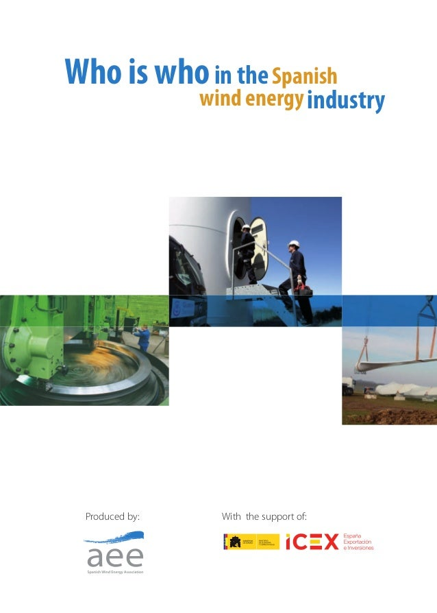 With the support of:Produced by: Who is whoin the Spanish wind energy industry Who is whoin theSpanish wind energyindustry