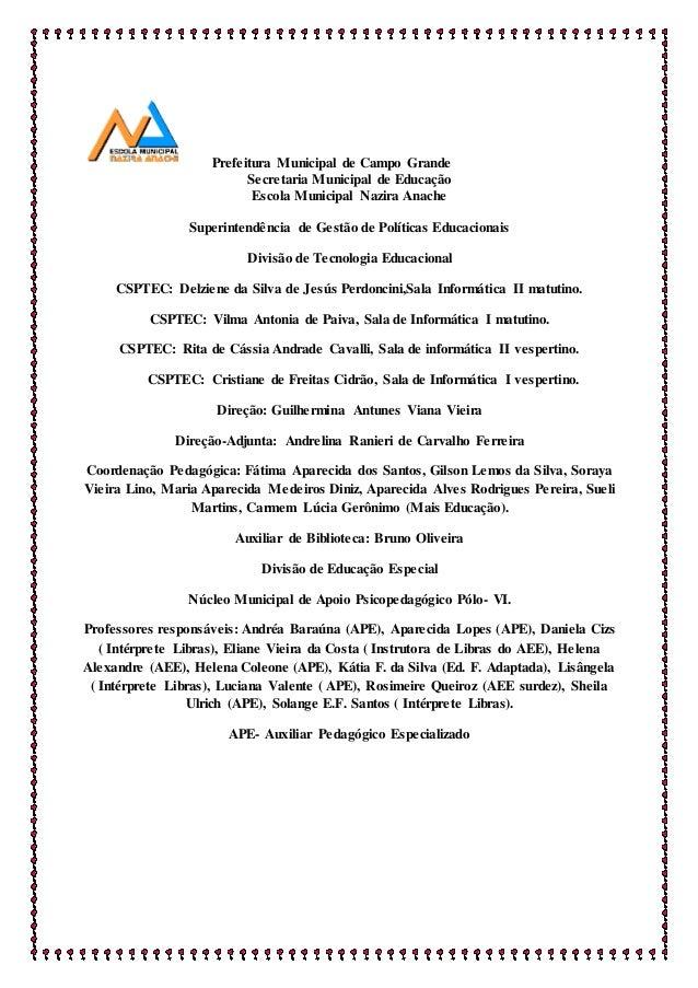 Prefeitura Municipal de Campo Grande  Secretaria Municipal de Educação  Escola Municipal Nazira Anache  Superintendência d...