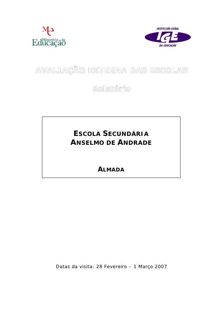 ESCOLA SECUNDÁRIA     ANSELMO DE ANDRADE                ALMADADatas da visita: 28 Fevereiro – 1 Março 2007