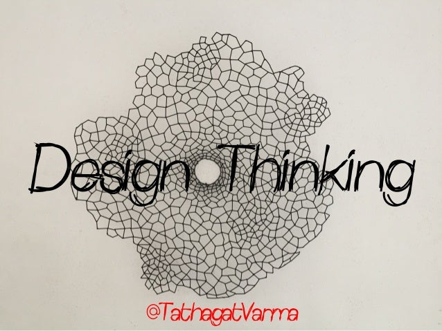 Design Thinking @TathagatVarma