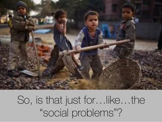 """So, is that just for…like…the """"social problems""""?"""