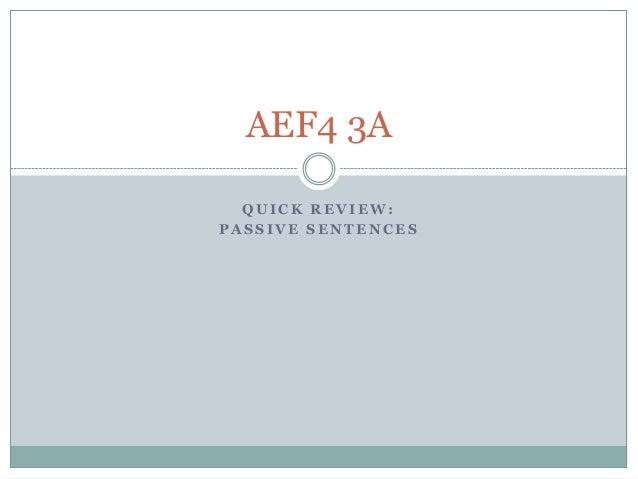 AEF4 3A  QUICK REVIEW:PASSIVE SENTENCES