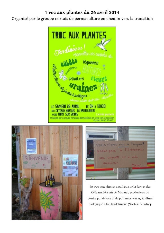 Troc aux plantes du 26 avril 2014 Organisé par le groupe nortais de permaculture en chemin vers la transition Le troc aux ...