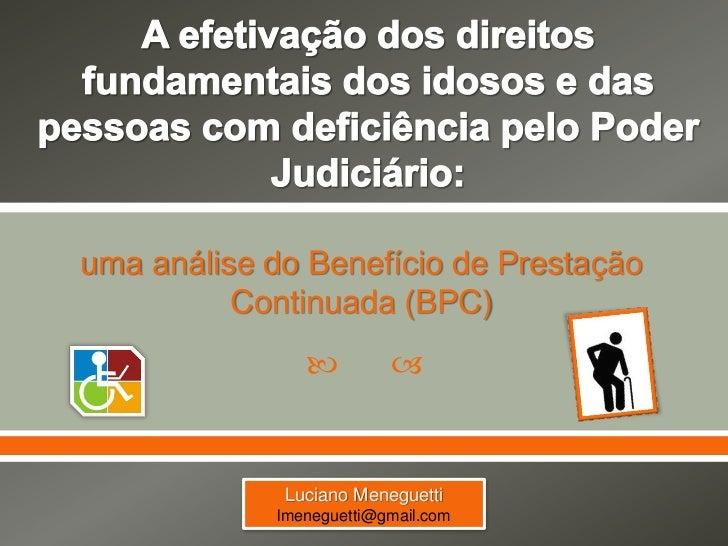 uma análise do Benefício de Prestação          Continuada (BPC)                                     Luciano Meneguetti  ...