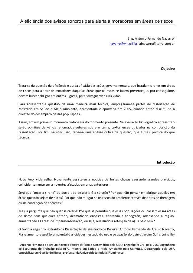 A eficiência dos avisos sonoros para alerta a moradores em áreas de riscos  Eng. Antonio Fernando Navarro1 navarro@vm.uff....