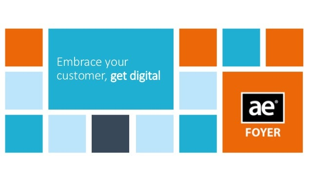 Embrace your customer, get digital