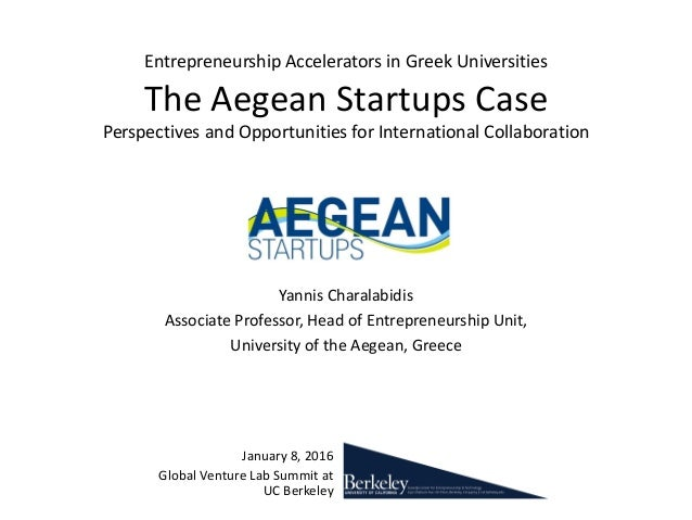 Entrepreneurship Accelerators in Greek Universities The Aegean Startups Case Perspectives and Opportunities for Internatio...