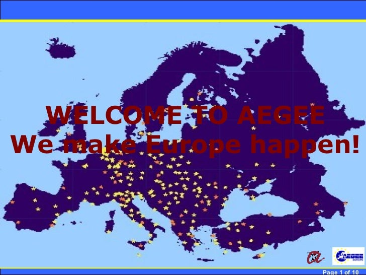 WELCOME TO AEGEE  We make Europe happen!Robert Brunet        Page 1 of 10