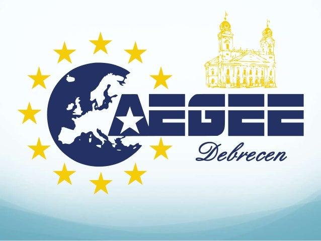 """Mi az AEGEE? Ejtsd: """"ézsé"""" Európa egyik legnagyobb, non-profit ifjúsági szervezete   Több mint 15 000 tag, jelen Európa..."""