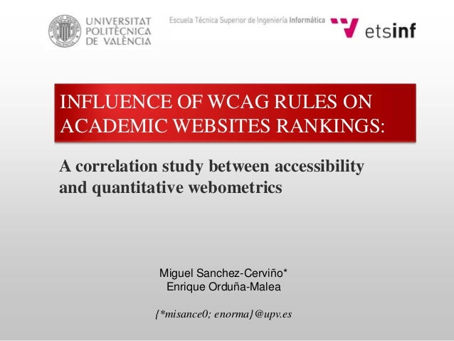 INFLUENCE OF WCAG RULES ON ACADEMIC WEBSITES RANKINGS: A correlation study between accessibility and quantitative webometr...