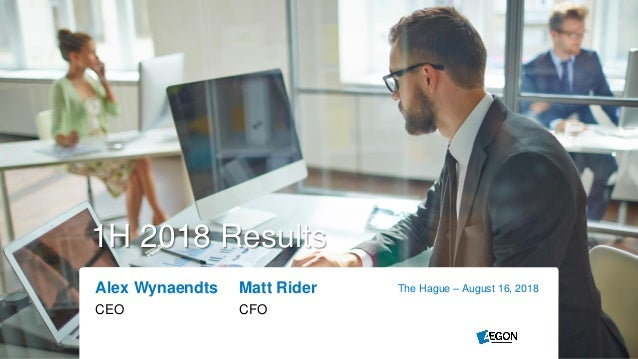1H 2018 Results Alex Wynaendts Matt Rider CEO CFO The Hague – August 16, 2018