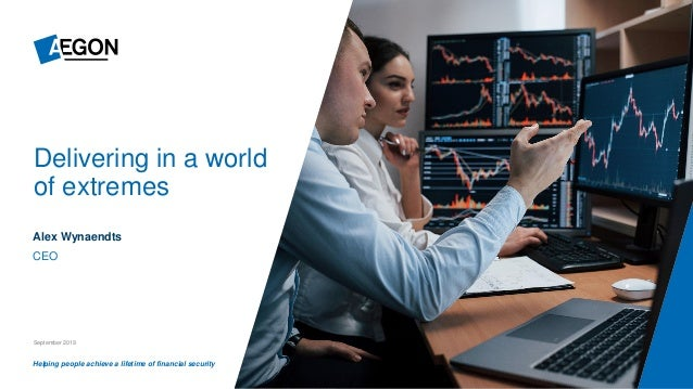 Helping people achieve a lifetime of financial security Delivering in a world of extremes September 2019 Alex Wynaendts CEO