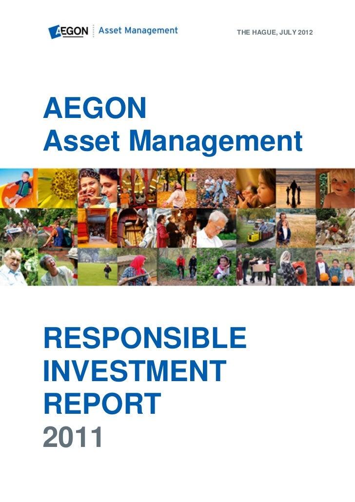 THE HAGUE, JULY 2012AEGONAsset ManagementRESPONSIBLEINVESTMENTREPORT2011