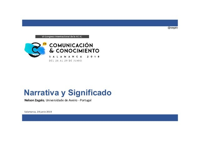 @nzagalo Narrativa y Significado Nelson Zagalo, Universidade de Aveiro - Portugal Salamanca, 28 junio 2018
