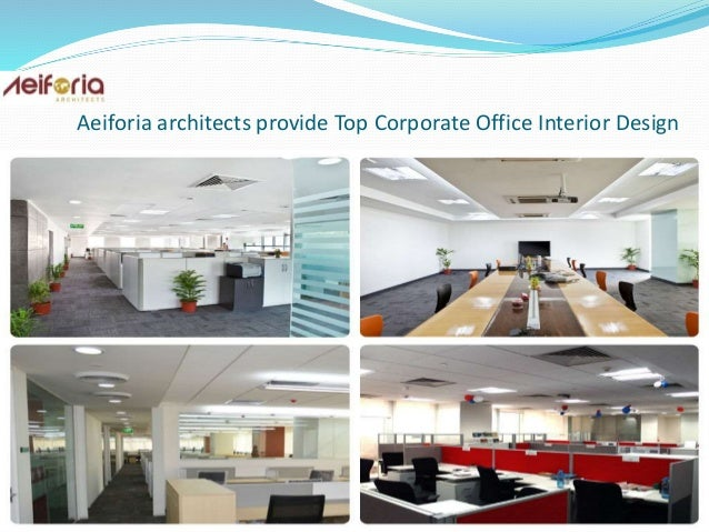 Aeiforia architects provide Top Corporate Office Interior Design