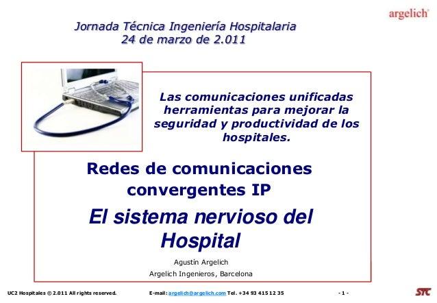 UC2 Hospitales © 2.011 All rights reserved. E-mail: argelich@argelich.com Tel. +34 93 415 12 35 - 1 - Las comunicaciones u...