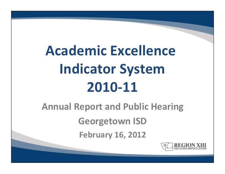 Academic Excellence      Indicator System          2010-‐11  Annual Report and Public Hearing      ...