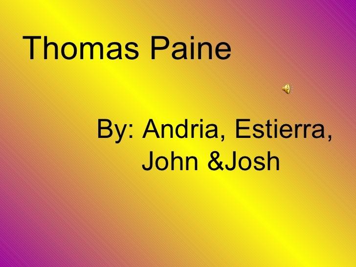 Thomas Paine By: Andria, Estierra, John &Josh