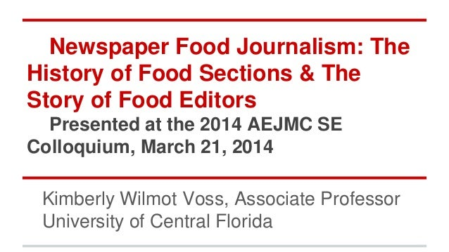 Newspaper Food Journalism: The History of Food Sections & The Story of Food Editors Presented at the 2014 AEJMC SE Colloqu...