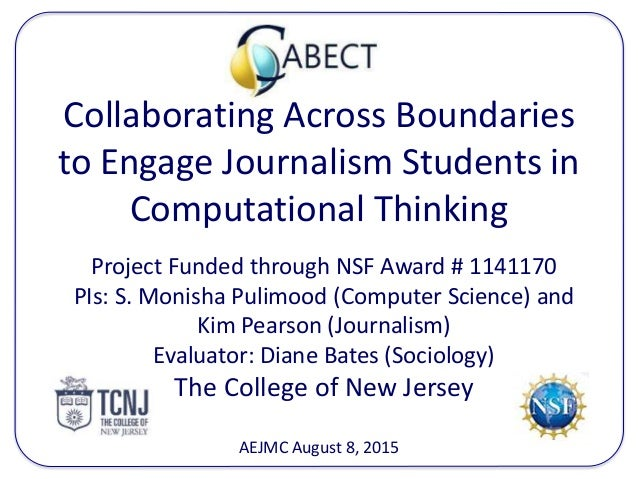 Collaborating Across Boundaries to Engage Journalism Students in Computational Thinking Project Funded through NSF Award #...