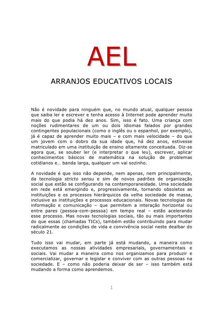 AEL         ARRANJOS EDUCATIVOS LOCAIS   Não é novidade para ninguém que, no mundo atual, qualquer pessoa que saiba ler e ...