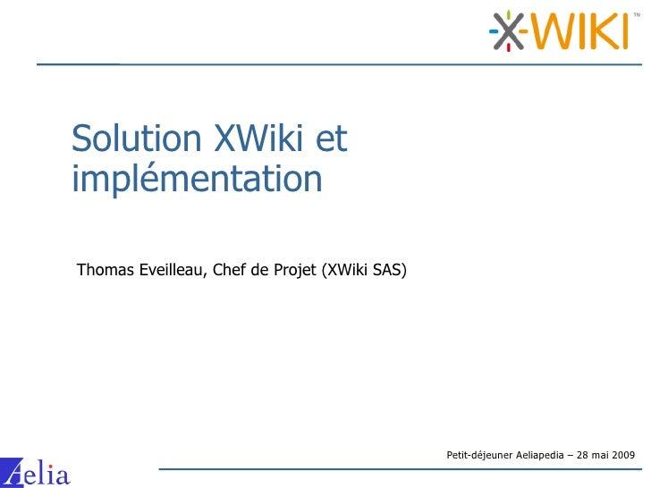 Solution XWiki et implémentation  Thomas Eveilleau, Chef de Projet (XWiki SAS)                                            ...