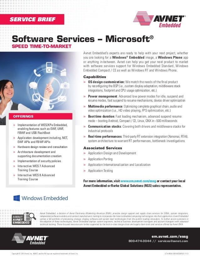 SERVICE BRIEF  Software Services – Microsoft® SPEED TIME-TO-MARKET  Avnet Embedded's experts are ready to help with your n...