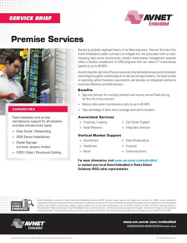 SERVICE BRIEF  Premise Services Backed by globally-deployed teams of certified engineers, Premise Services from Avnet Embe...